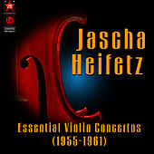 Play & Download Essential Violin Concertos (1955-1961) by Jascha Heifetz | Napster