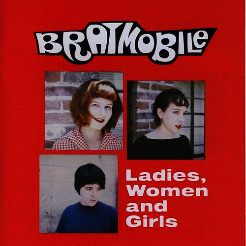 Play & Download Ladies, Women and Girls by Bratmobile | Napster