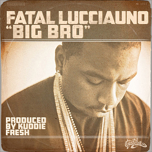 Play & Download Big Bro by Fatal Lucciauno | Napster