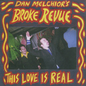 Play & Download This Love is Real by Dan Melchior's Broke Revue | Napster