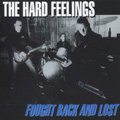 Play & Download Fought Back and Lost by The Hard Feelings | Napster