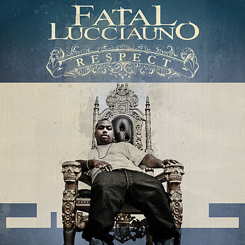 Play & Download Respect by Fatal Lucciauno | Napster