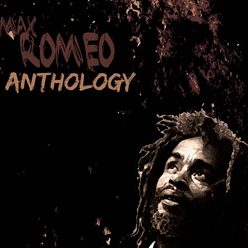 Play & Download Max Romeo Anthology by Max Romeo | Napster