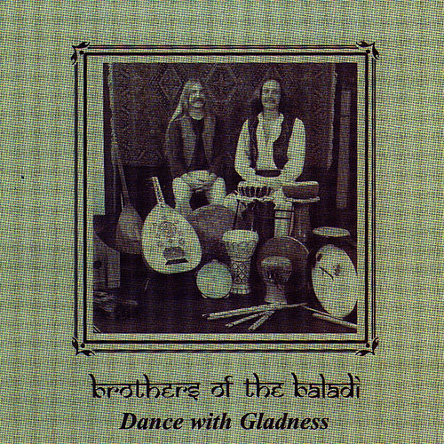 Play & Download Dance With Gladness by Brothers Of The Baladi | Napster