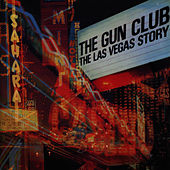 Play & Download The Las Vegas Story by The Gun Club | Napster