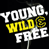 Young Wild & Free by Hip Hop's Finest