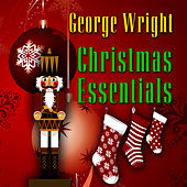 Play & Download Christmas Essentials by George Wright | Napster