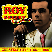 Greatest Hits (1955-1960) by Roy Drusky
