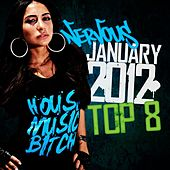 Nervous January Top 8 2012 by Various Artists