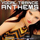 Vocal Trance Anthems Vol. 06 by Various Artists
