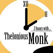 2 Hours With by Thelonious Monk