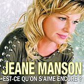 Play & Download Est-ce qu'on s'aime encore ? by Jeane Manson | Napster