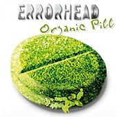 Organic Pill by Errorhead