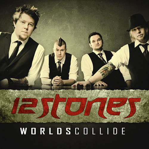 Worlds Collide by 12 Stones