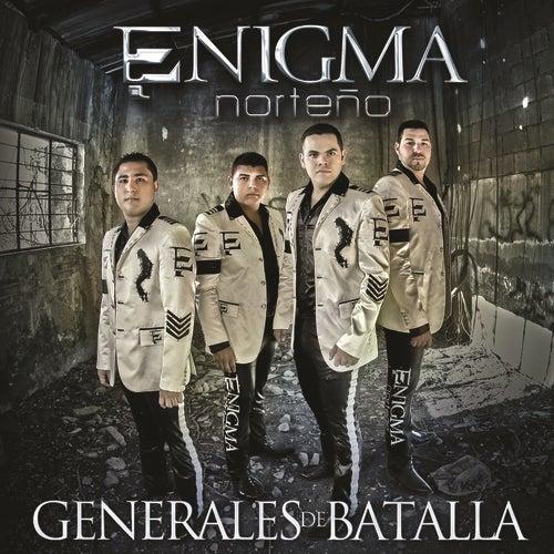 Play & Download Generales De Batalla by Enigma Norteño | Napster