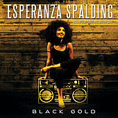 Play & Download Black Gold by Esperanza Spalding | Napster