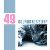 49 Sounds for Sleep by Various Artists