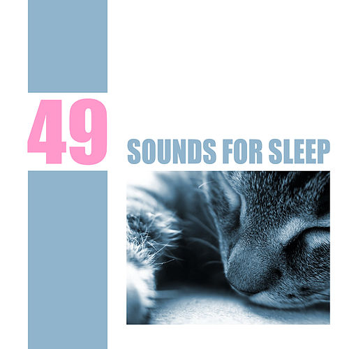 Play & Download 49 Sounds for Sleep by Various Artists | Napster