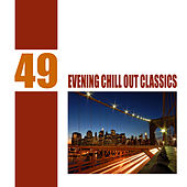 Play & Download 49 Evening Chill Out Classics by Various Artists | Napster