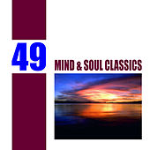 Play & Download 49 Mind and Soul Classics by Various Artists | Napster
