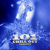 Play & Download 101 Chill Out Classics by Various Artists | Napster