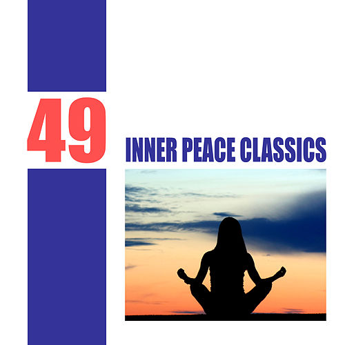 Play & Download 49 Inner Peace Classics by Various Artists | Napster