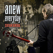 Play & Download Anew Everyday by Certain General | Napster