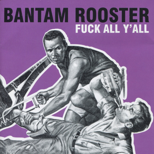 Play & Download Fuck All Y'all by Bantam Rooster | Napster