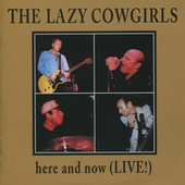 Play & Download Here and Now (Live!) by Lazy Cowgirls | Napster