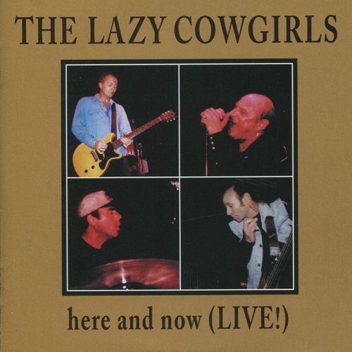 Here and Now (Live!) by Lazy Cowgirls