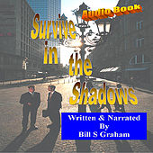 Play & Download Survive in The Shadows by Bill Graham | Napster