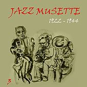 Jazz Musette (1922 - 1944), Vol. 3 by Various Artists