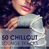 Play & Download 50 Chillout Lounge Tracks by Various Artists | Napster