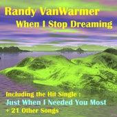 When I Stop Dreaming by Randy Van Warmer