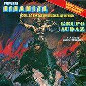 Dinamita Pura Con La Sensación Musical De México by Grupo Audaz