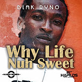 Play & Download Why Life Nuh Sweet by Various Artists | Napster