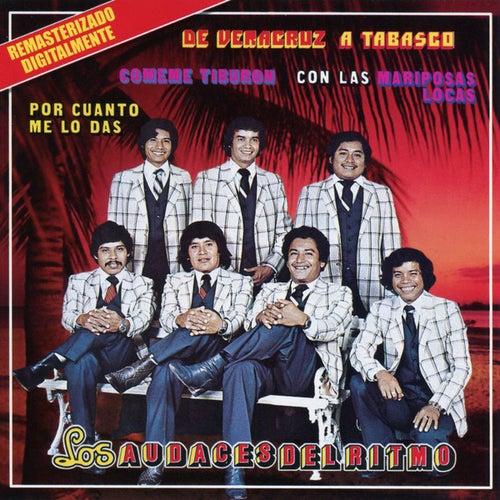 Play & Download De Veracruz A Tabasco by Los Audaces Del Ritmo | Napster