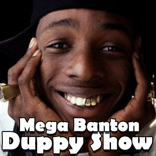 Duppy Show by Mega Banton