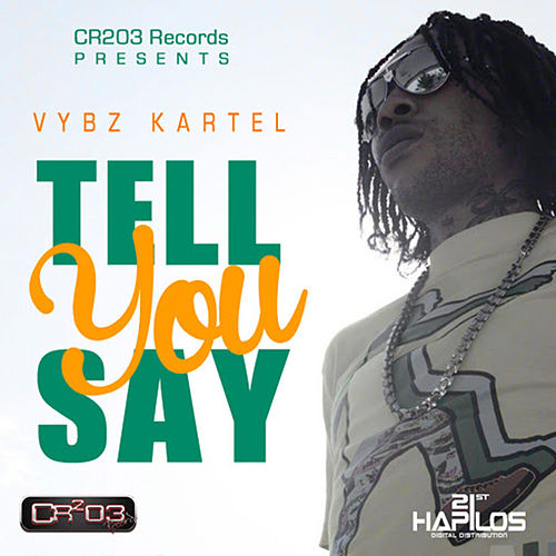 Play & Download Tell You Say by VYBZ Kartel | Napster