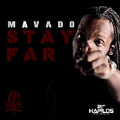 Stay Far by Mavado