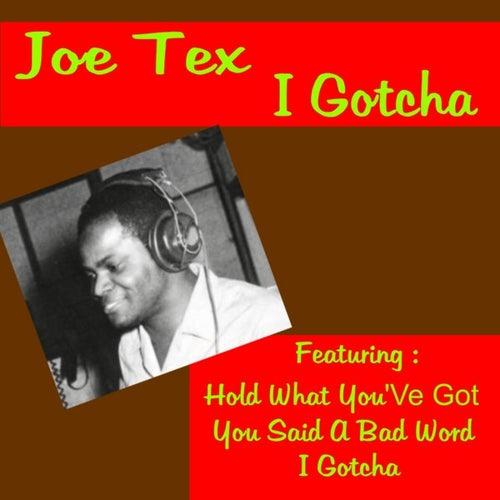 Play & Download I Gotcha by Joe Tex | Napster