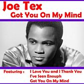 Play & Download Got You On My Mind by Joe Tex   Napster
