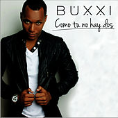 Play & Download Como Tu No Hay Dos (Bonus Track Version) by Dj Buxxi | Napster