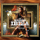 Play & Download La Maison de Ibiza: House by Various Artists | Napster