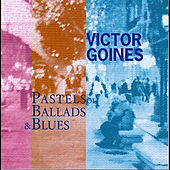 Play & Download Pastels of Ballads & Blues by Victor Goines | Napster