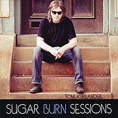 Play & Download Sugar Burn Sessions by Tom Kurlander | Napster