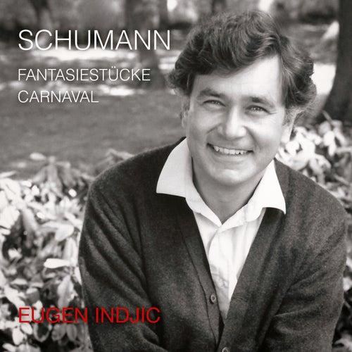 Schumann: Fantasiestücke / Carnaval by Eugen Indjic