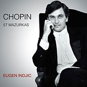 Chopin: 57 Mazurkas by Eugen Indjic
