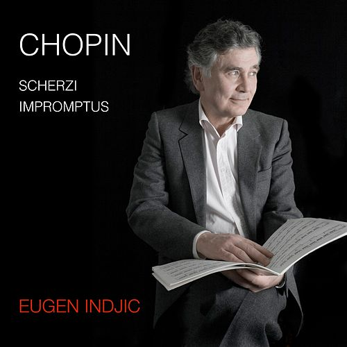 Chopin: Scherzi / Impromptus by Eugen Indjic
