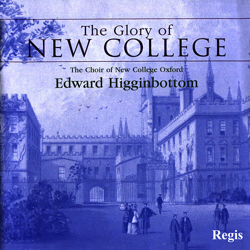 Play & Download The Glory of New College by The Choir Of New College Oxford | Napster